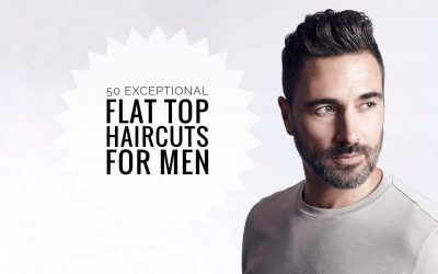 The Flat Top Haircut: 50 Exceptional Ways to Wear Yours!