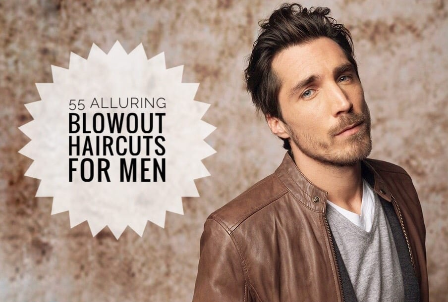 55 Alluring Blowout Haircuts For Men