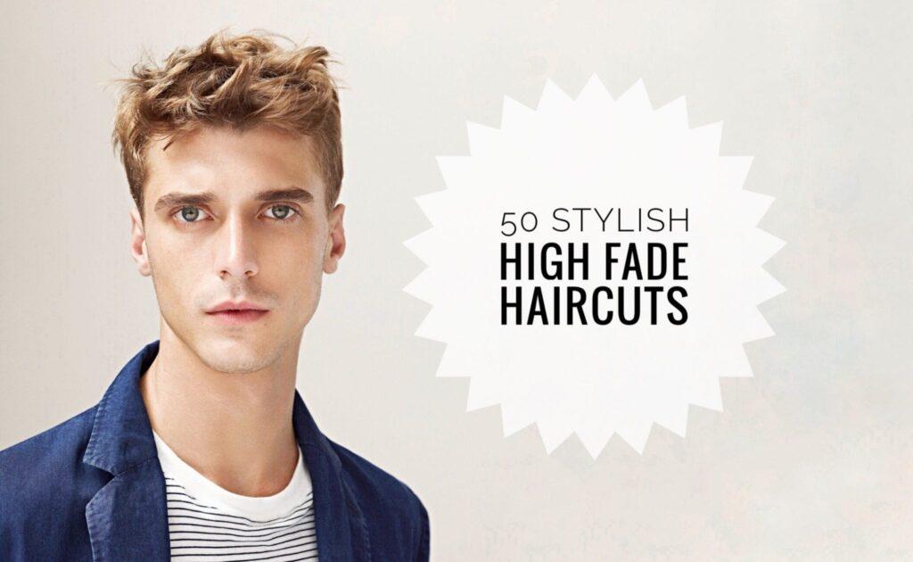 50 Stylish High Fade Haircuts For Men