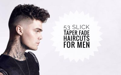 50+ Slick Taper Fade Haircuts for Men