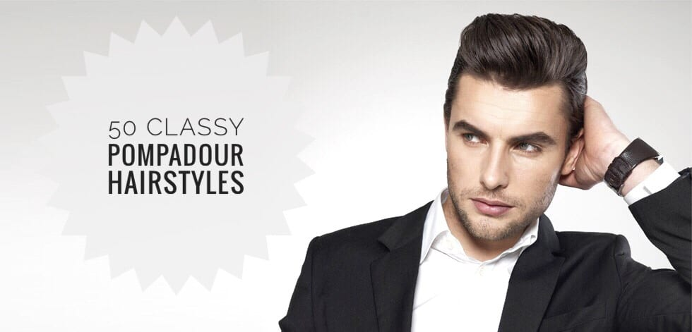 50 Classy Pompadour Hairstyles , Men Hairstyles World