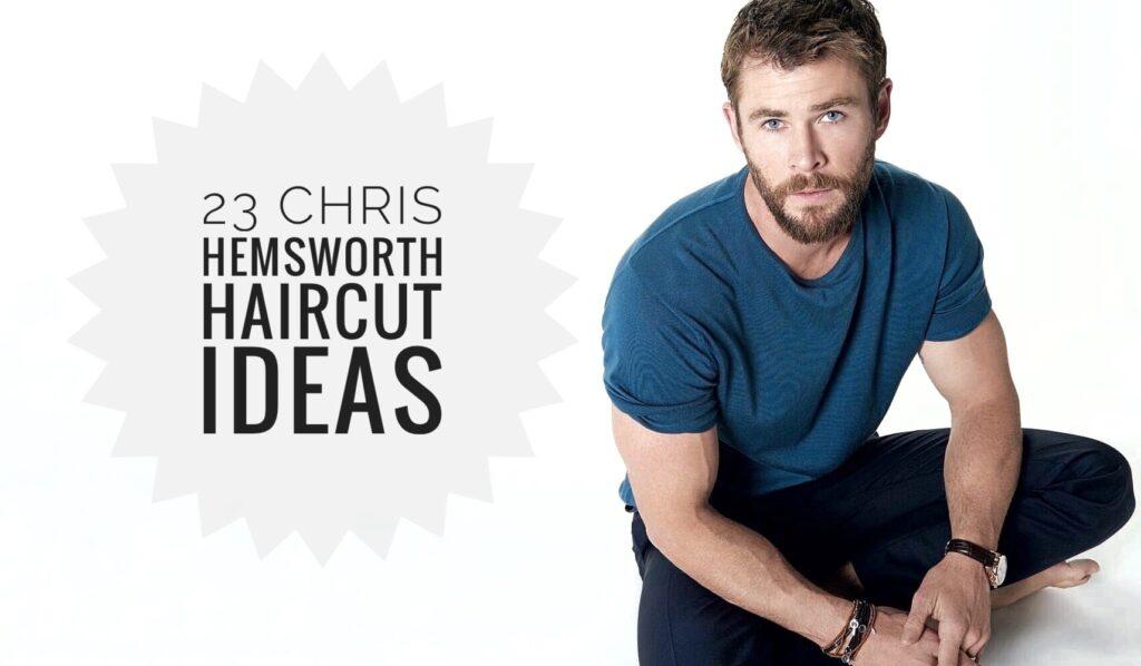 Chris Hemsworth Haircut Ideas