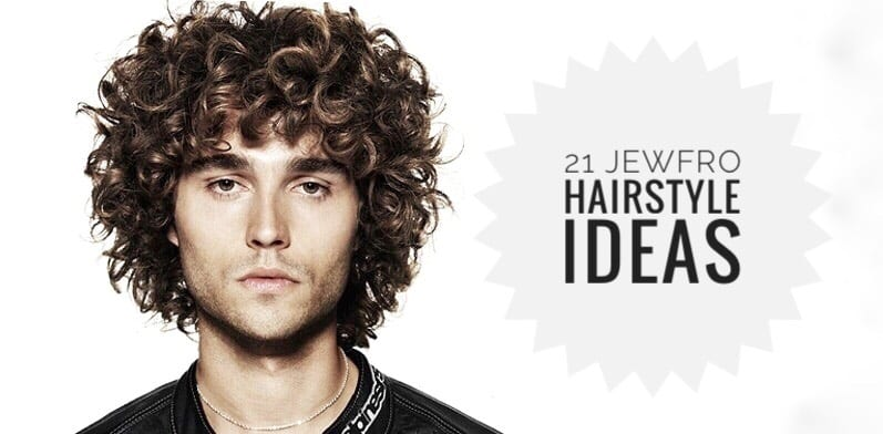 21 Jewfro Hairstyle Ideas
