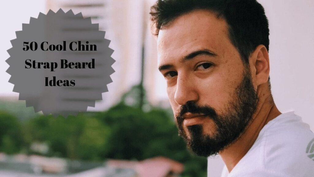 Chin Strap Beard Ideas