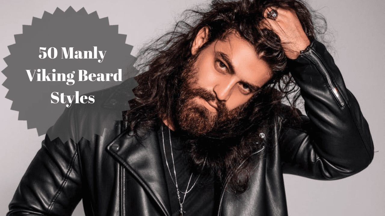 50 Manly Viking Beard Styles to Wear Nowadays - Men Hairstyles World